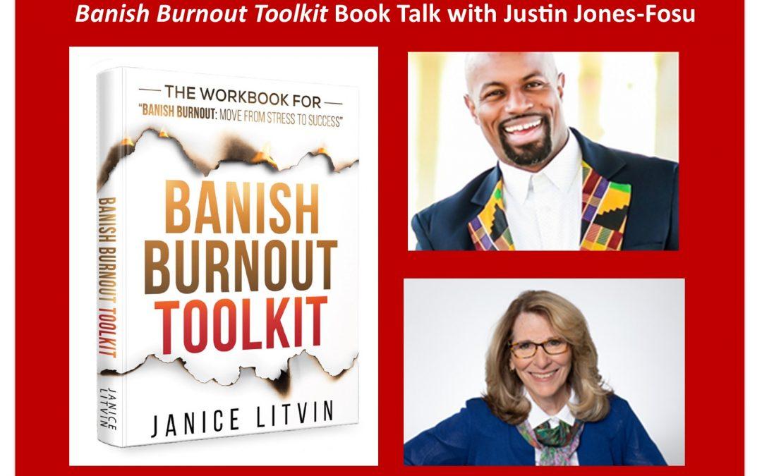 Justin Jones-Fosu Interviews Janice about Banish Burnout Toolkit